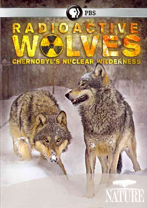NATURE:RADIOACTIVE WOLVES BY NATURE (DVD)